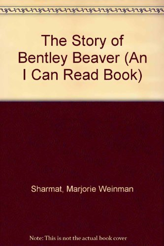 9780060255121: The Story of Bentley Beaver (An I Can Read Book)