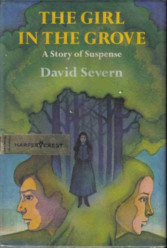 The girl in the grove: A story of suspense: Severn, David