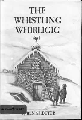 9780060255848: The Whistling Whirligig