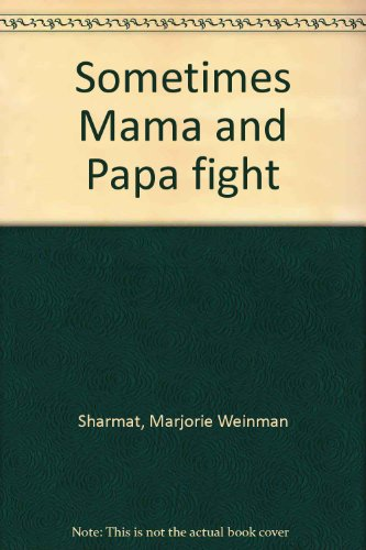 9780060256111: Sometimes Mama and Papa fight