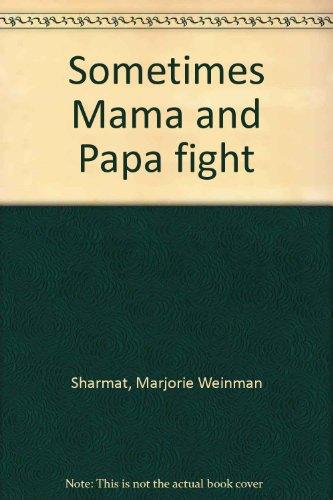 9780060256111: Sometimes Mama and Papa fight