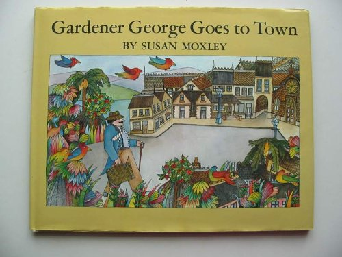 9780060256197: Gardener George goes to town