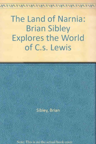 9780060256265: The Land of Narnia: Brian Sibley Explores the World of C.s. Lewis