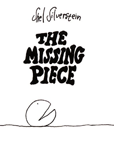 The Missing Piece. An Ursula Nordstrom Book.: Silverstein, Shel: