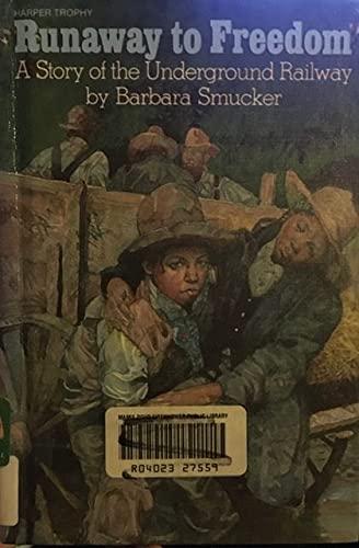 Runaway to Freedom: A Story of the Underground Railway: Smucker, Barbara