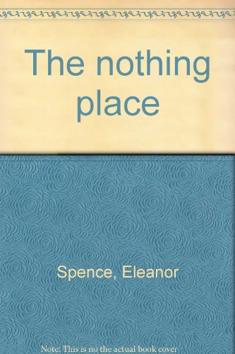 9780060257323: The nothing place
