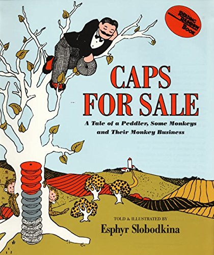 9780060257781: Caps for Sale: A Tale of a Peddler, Some Monkeys and Their Monkey Businesss