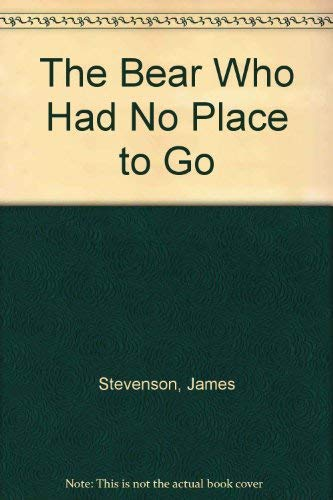 9780060257811: The Bear Who Had No Place to Go