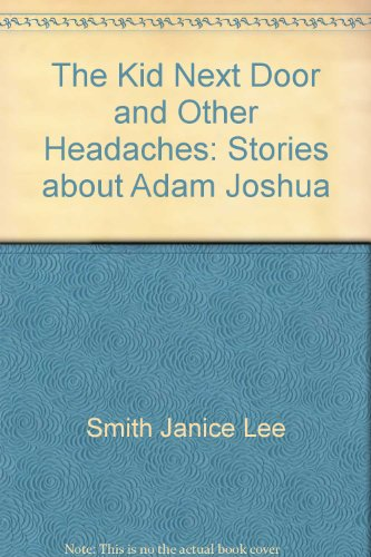 9780060257927: The kid next door and other headaches: Stories about Adam Joshua