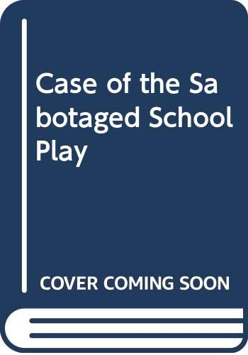 9780060257958: The Case of the Sabotaged School Play: A Sam and Dave Mystery Story