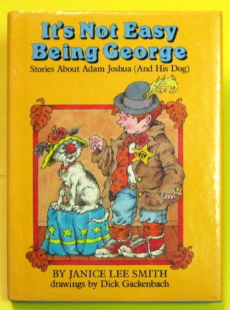 9780060258528: It's Not Easy Being George: Stories About Adam Joshua (And His Dog)