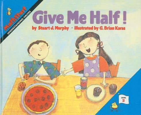 9780060258733: Give Me Half!: Level 2: Understanding Halves (Mathstart: Level 2 (HarperCollins Hardcover))