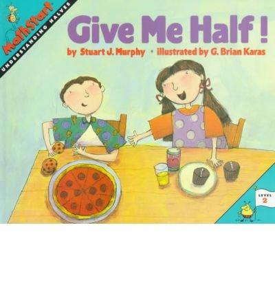 9780060258733: Give Me Half!: Level 2: Understanding Halves (Mathstart: Level 2 (HarperCollins Hardcover))