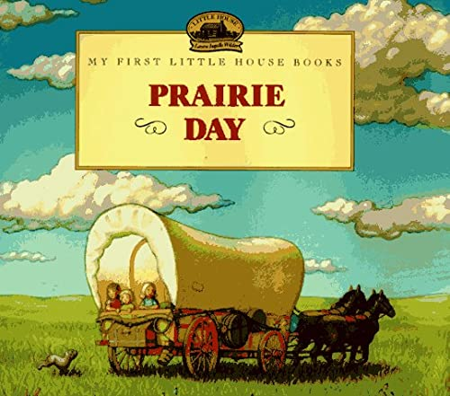 9780060259051: Prairie Day: Adapted from the Little House Books by Laura Ingalls Wilder (My First Little House Pictures Books)