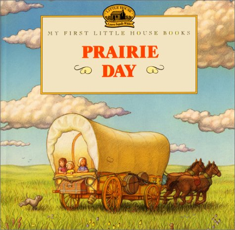 9780060259068: Prairie Day: Adapted from the Little House Books by Laura Ingalls Wilder (My First Little House Pictures Books)