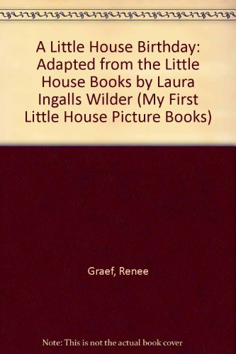 A Little House Birthday: Adapted from the Little House Books by Laura Ingalls Wilder