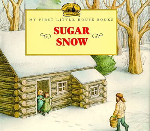 9780060259327: Sugar Snow (My First Little House Books)