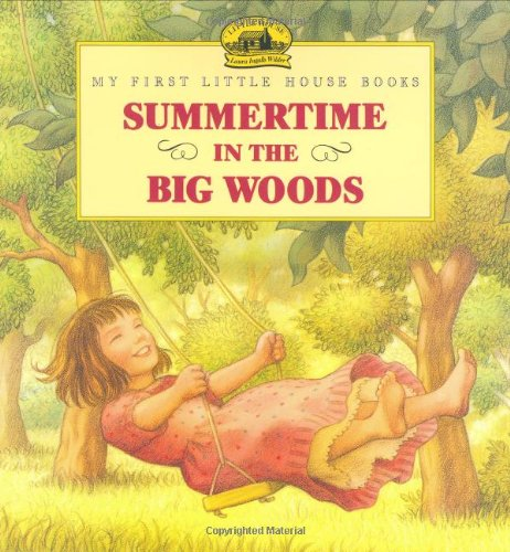 9780060259341: Summertime in the Big Woods (My First Little House Books)