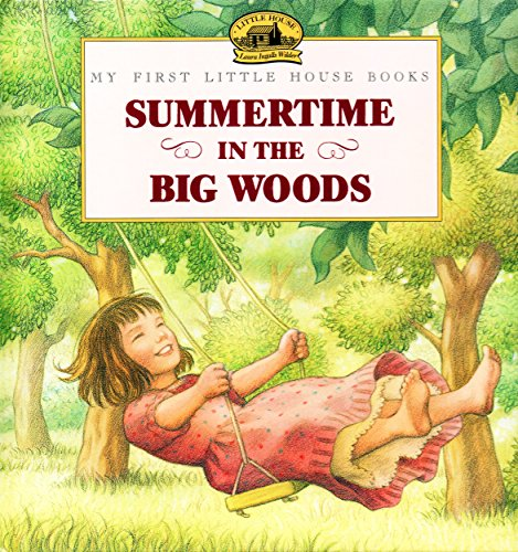Summertime in the Big Woods (My First: Wilder, Laura Ingalls
