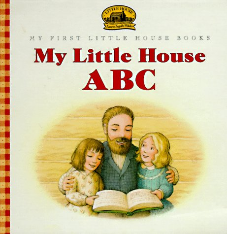 9780060259846: My Little House ABC: Adapted from the Little House Books by Laura Ingalls Wilder (My First Little House Books)