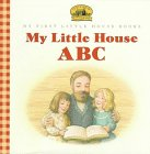 9780060259853: My Little House ABC: Adapted from the Little House Books by Laura Ingalls Wilder (My First Little House Books)