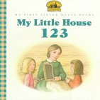 9780060259877: My Little House 123 (My First Little House Books)