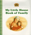 9780060259884: My Little House Book of Family