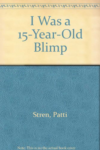 9780060260583: I Was a 15-Year-Old Blimp