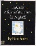 I'm Only Afraid of the Dark (At Night!!): Patti Stren