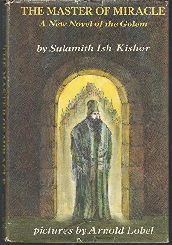 The Master of Miracle A New novel: Ish-Kishor, Sulamith