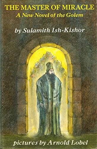 The Master of Miracle: A New Novel of the Golem (9780060260897) by Sulamith Ish-Kishor