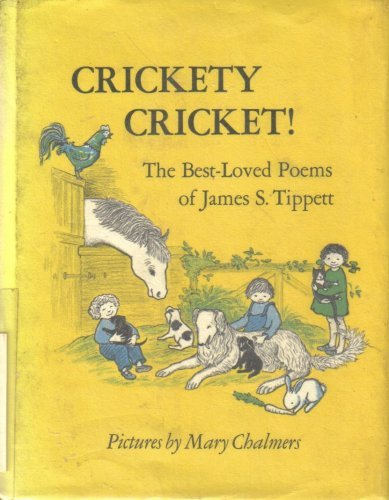 Crickety Cricket! The Best-loved Poems of James S. Tippett. *** INSCRIBED AND SIGNED BY AUTHOR'S ...