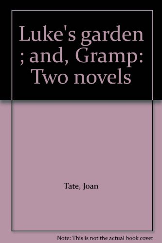 9780060261399: Luke's garden ; and, Gramp: Two novels