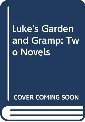9780060261443: Luke's Garden and Gramp : Two Short Novels