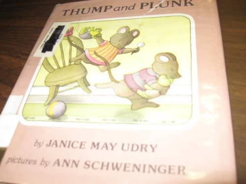 Thump and Plunk (0060261501) by Udry, Janice May; Schweninger, Ann