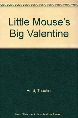 9780060261931: Little Mouse's Big Valentine