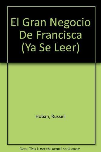El Gran Negocio De Francisca (Ya Se Leer) (Spanish Edition) (006026232X) by Russell Hoban