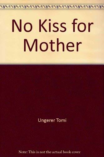 9780060262372: No Kiss for Mother