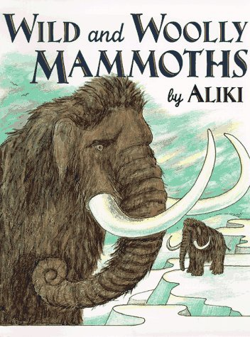 9780060262761: Wild and Woolly Mammoths