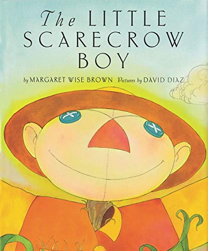 THE LITTLE SCARECROW BOY.: Brown, Margaret Wise.