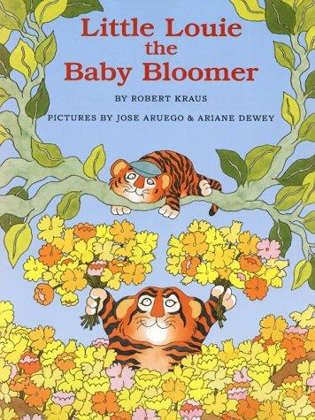 Little Louie the Baby Bloomer: Robert Kraus; Illustrator-Jose