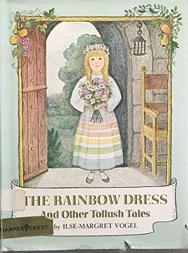 The Rainbow Dress, and Other Tollush Tales: Isle Margret Vogel