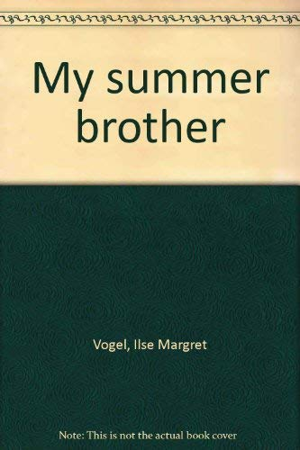 9780060263249: My summer brother