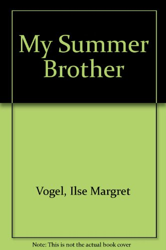 9780060263256: My Summer Brother