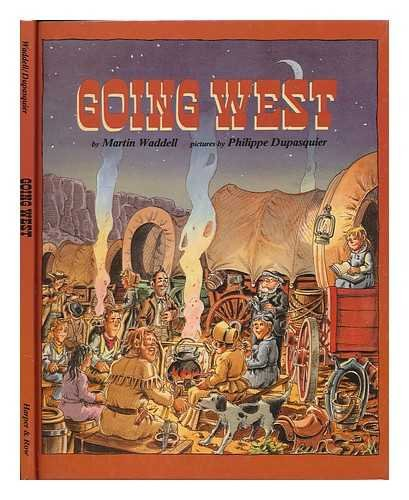 9780060263324: Going West / story by Martin Waddell ; pictures by Philippe Dupasquier