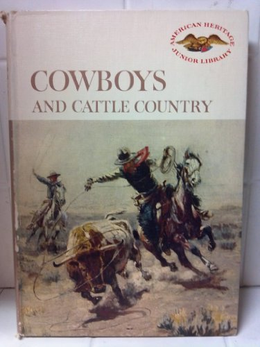 9780060263454: Cowboys and Cattle Country (American Heritage Junior Library)