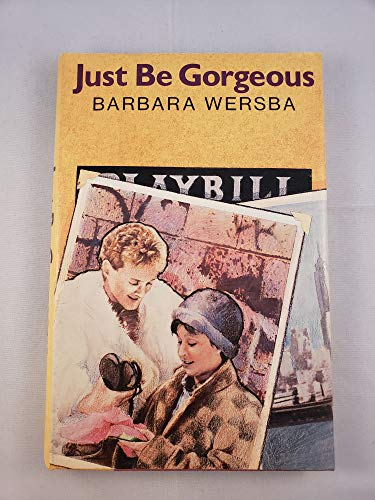 9780060263591: Just Be Gorgeous: A Novel