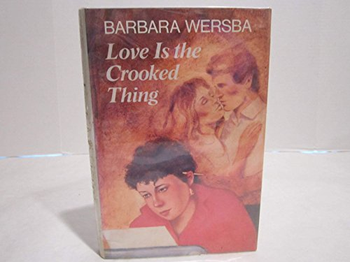 9780060263669: Love Is the Crooked Thing