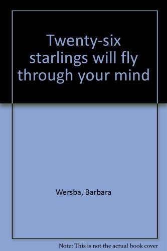 9780060263768: Twenty-six starlings will fly through your mind