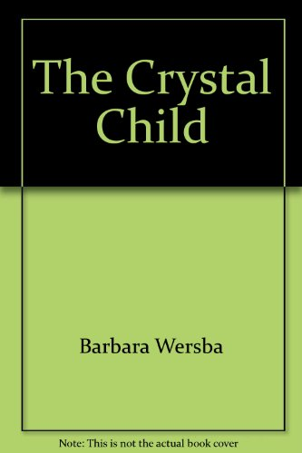 9780060263928: The crystal child